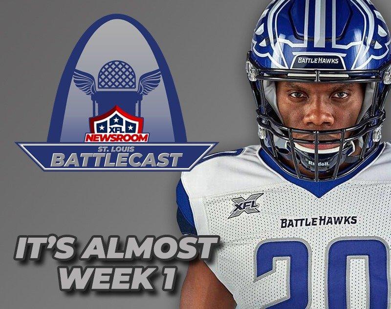 ST. LOUIS BATTLECAST   It's Almost Week 1!