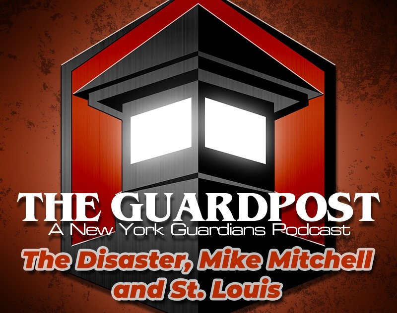 The Guard Post | The Disaster, Mike Mitchell and St. Louis
