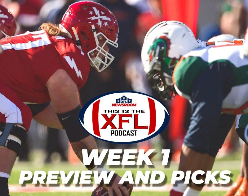 This is the XFL Podcast | Week 1 Preview and Picks