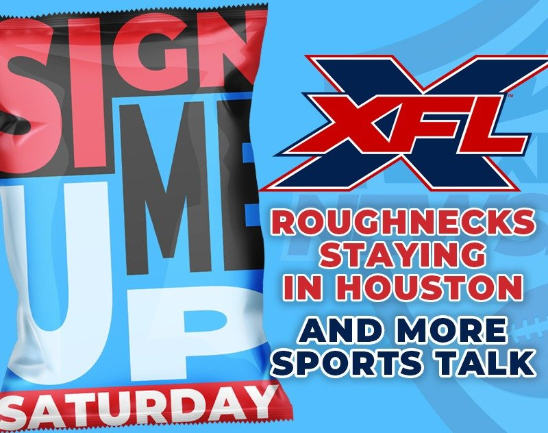 Roughnecks Staying in Houston, Sports Talk and more | SIGN ME UP SATURDAY