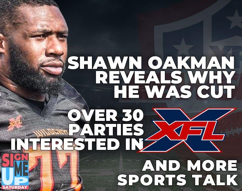 Shawn Oakman Talks XFL, Over 30 Bidders Interested and more Sports Talk | SIGN ME UP SATURDAY