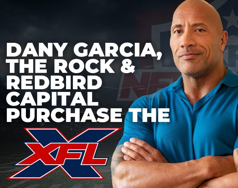 The Rock, Dany Garcia and RedBird Capital Purchase The XFL for $15M