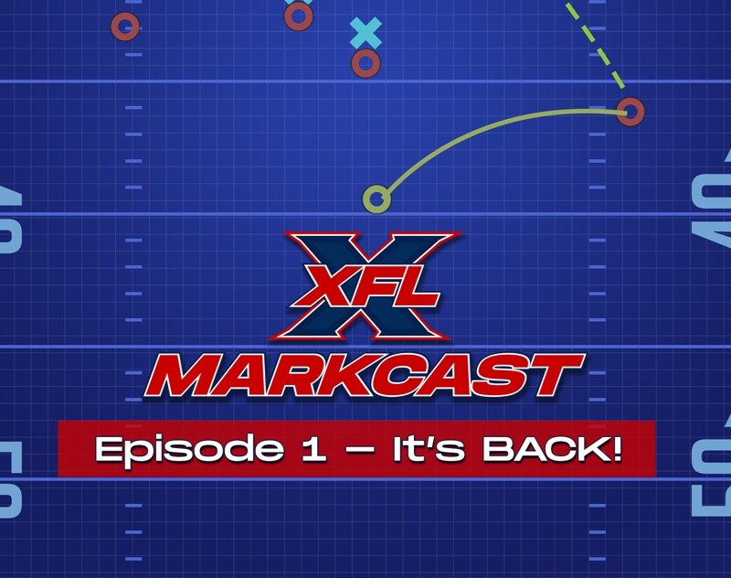 XFL Markcast Episode 1 - It's BACK!