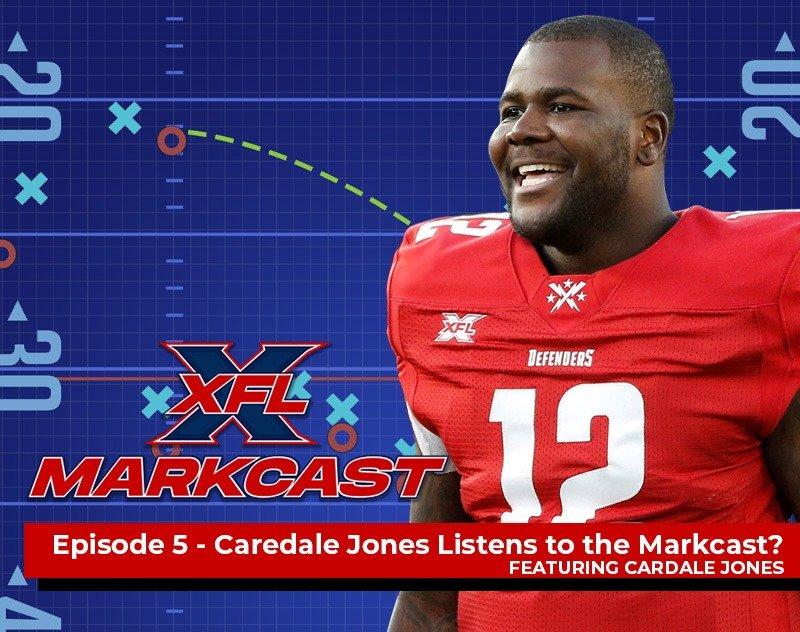 XFL Markcast Episode 5 - Cardale Jones Listens to the Markcast?