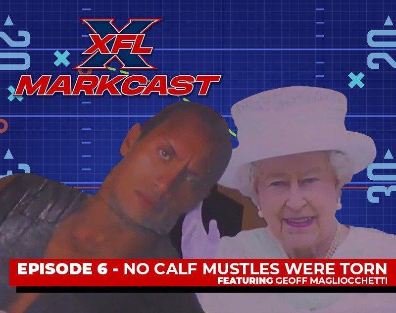 XFL Markcast Episode 6 - No Calf Muscles Were Torn (ft. Geoff Magliocchetti)