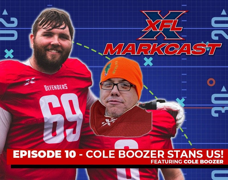 XFL Markcast Episode 10 - Cole Boozer Stans US! (ft. Cole Boozer)