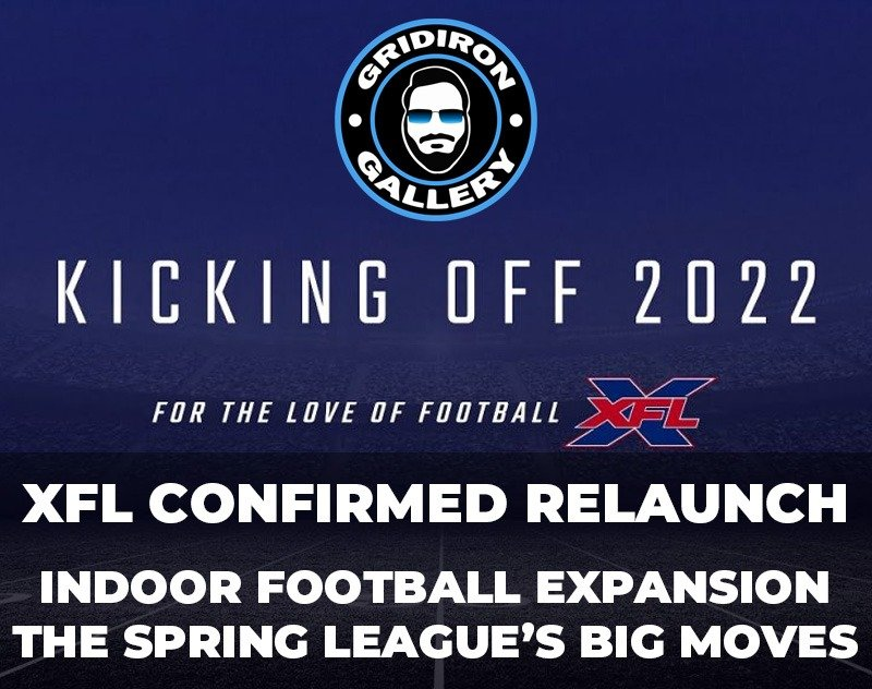 XFL Relaunch, Indoor Football Expansion and The Spring League | Gridiron Gallery