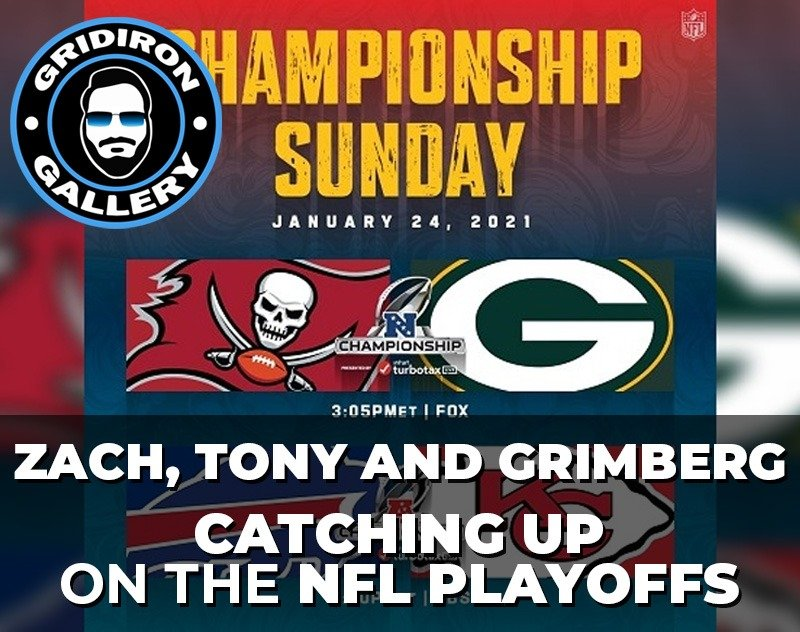 Zach, Tony and Grimberg — Catching up on the NFL Playoffs