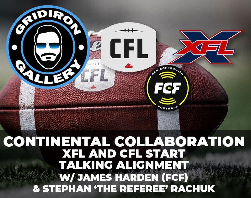 Continental Collaboration - XFL and CFL Start Talking Alignment w/ James Harden and Stephan Rachuk