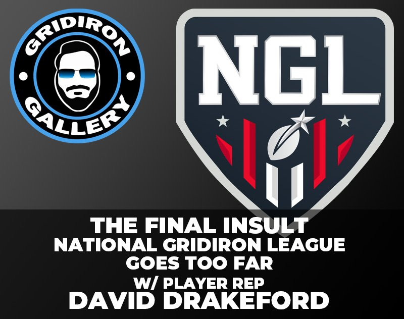The Final Insult: The National Gridiron League Goes Too Far - Feat. Player Rep. David Drakeford