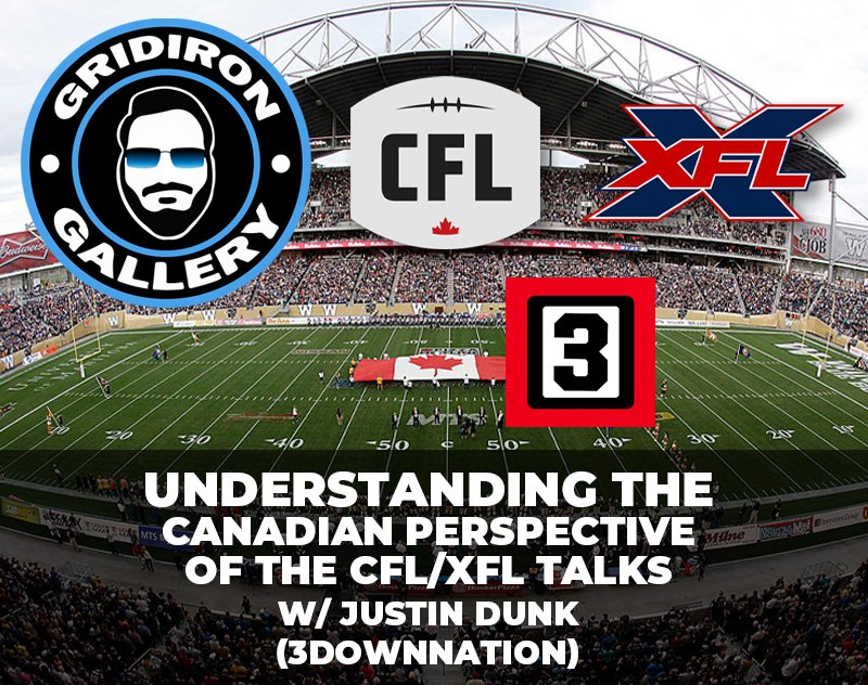 Understanding the Canadian Perspective of the CFL/XFL Talks w/ Justin Dunk