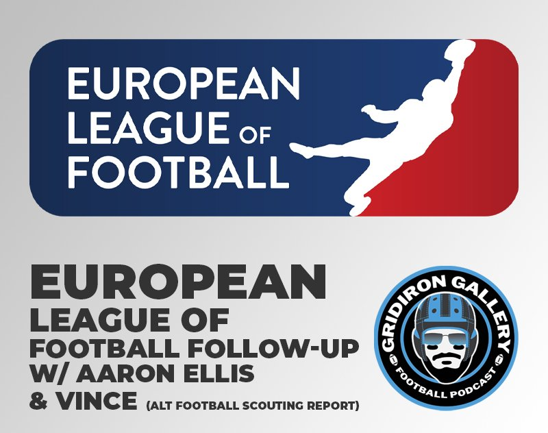 European League of Football Follow-up: Feat. Aaron Ellis and Vince From Alt. Football Scouting Report