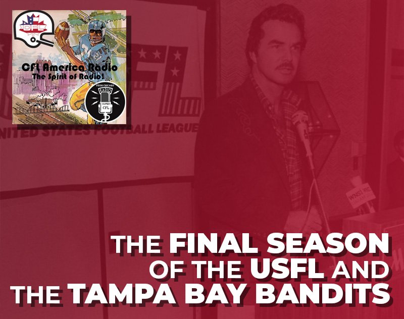 The Final Season of the USFL and the Tampa Bay Bandits