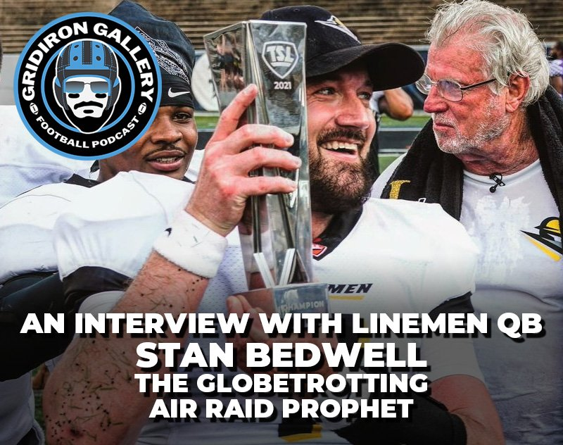 An Interview with Lineman QB Stan Bedwell | Gridiron Gallery