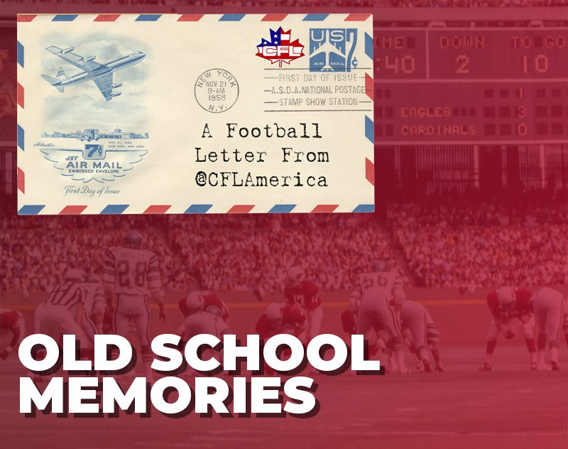 A Football Letter From CFL America | Old School Memories