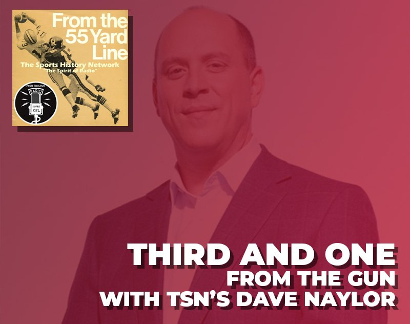 Third and One From the Gun w/ Dave Naylor | From the 55 Yard Line
