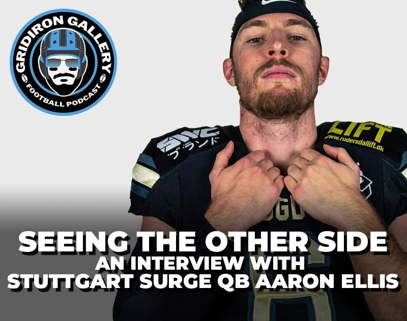 An Interview with Stuttgart Surge QB Aaron Ellis - Seeing the Other Side
