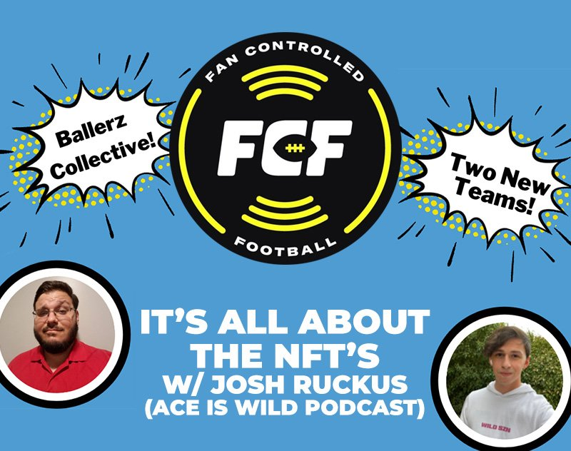 It's All About The NFT's — A Fan Controlled Football Update w/ Jose Ruckus